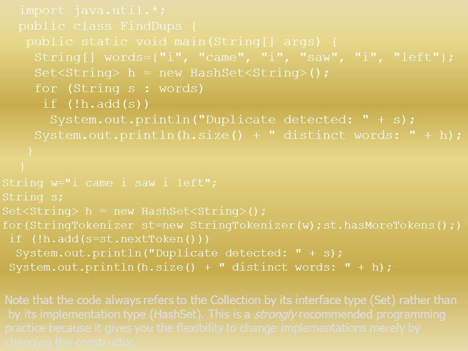 public class FindDups { public static void main(String[] args) {